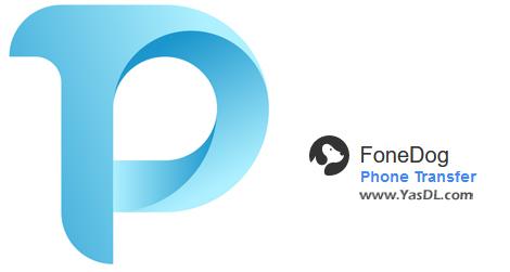 دانلود FoneDog Phone Transfer 1.1.6 - انتقال اطلاعات بین گوشی های موبایل و کامپیوتر