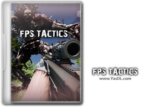 دانلود بازی FPS Tactics برای PC