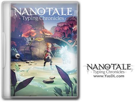 دانلود بازی Nanotale Typing Chronicles برای PC