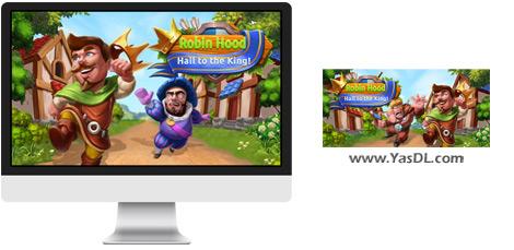 دانلود بازی Robin Hood Hail to the King برای PC