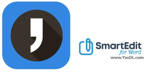 دانلود SmartEdit Pro for Word 8.0 - ویرایش هوشمندانه محتوا در مایکروسافت ورد