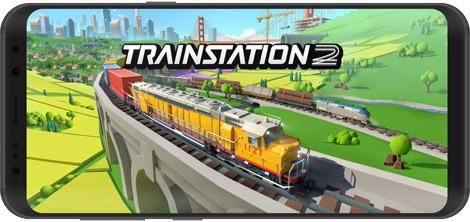 دانلود بازی Train Station 2: Rail Tycoon & Strategy Simulator 1.34.0 - ایستگاه قطار 2 برای اندروید + نسخه بی نهایت