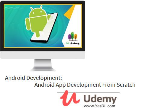دانلود دوره آموزش برنامهنویسی اندروید - Android Development: Android App Development From Scratch - Udemy