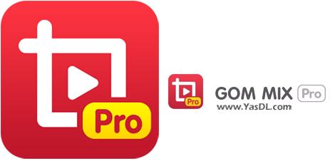 دانلود GOM Mix Pro 2.0.4.7.1 - نرم افزار ویرایش حرفهای فیلم