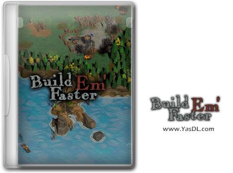دانلود بازی Build Em Faster برای PC