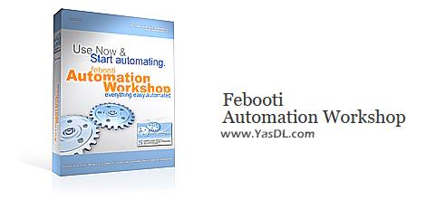 دانلود Febooti Automation Workshop 5.0.0 Business Premium - اجرای خودکار دستورات در ویندوز