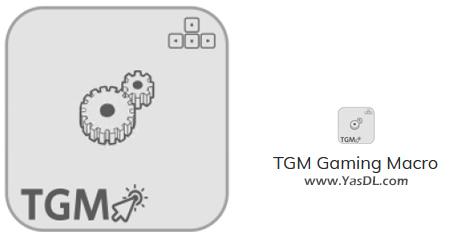 دانلود TGM Gaming Macro 2.0 Build 0 - ماکروی موس و کیبورد برای بازیهای کامپیوتری
