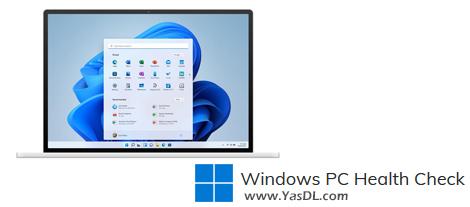 دانلود Windows PC Health Check 2.3 - آمادهسازی سیستم جهت آپگرید به ویندوز 11
