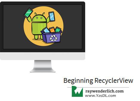 دانلود آموزش «اندروید یوزر اینترفیس» : آشنایی با ریسایکلر ویو - Beginning RecyclerView - RAYWENDERLICH - جلسه دوم