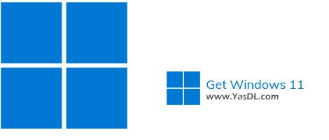 دانلود Get Windows 11 1.0.0.0 - دریافت سریع و مستقیم ویندوز 11