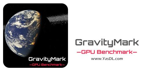 دانلود GravityMark 1.3.0.0 - نرم افزار بنچمارک پردازشگر گرافیکی (GPU)