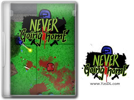 دانلود بازی Never Going Home برای PC