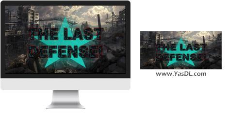 دانلود بازی THE LAST DEFENSE برای PC