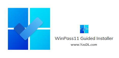 دانلود WinPass11 Guided Installer 0.2.2 Beta 3 - فراهمسازی امکان نصب ویندوز 11 بر روی سیستمهای ناسازگار