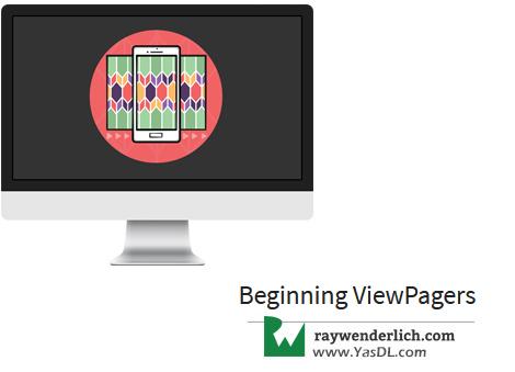 دانلود آموزش «اندروید یوزر اینترفیس» : آشنایی با ویو پیجر - Beginning ViewPagers - RAYWENDERLICH - جلسه سوم