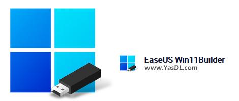 دانلود EaseUS Win11Builder 1.2 - نرم افزار ساخت دیسک بوتیبل ویندوز 11