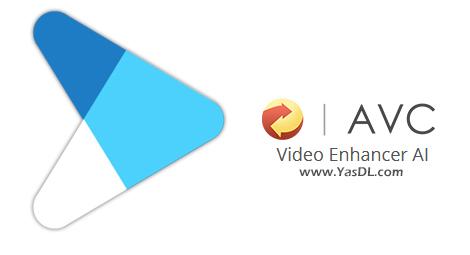 دانلود AVCLabs Video Enhancer AI 2021.0.9 x64 – نرم افزار بهبود کیفیت فیلمها