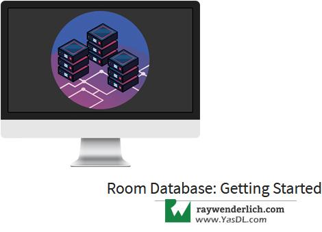 دانلود آموزش «دادهها در اندروید و ارتباط با شبکه» : روم دیتابیس در اندروید؛ مقدمه - Room Database: Getting Started - RAYWENDERLICH - جلسه سوم