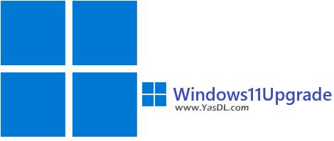 دانلود Windows11Upgrade 1.0.0 - آپگرید از ویندوز 10 به 11